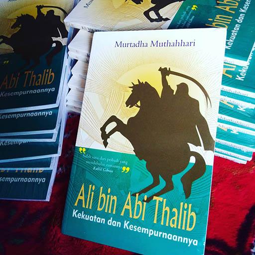 Bazar AB - Ali bin Abi Thalib; Kekuatan dan Kesempurnaannya | Jual Beli Komunitas AB